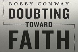 Yes, It's Possible to Doubt Toward Faith